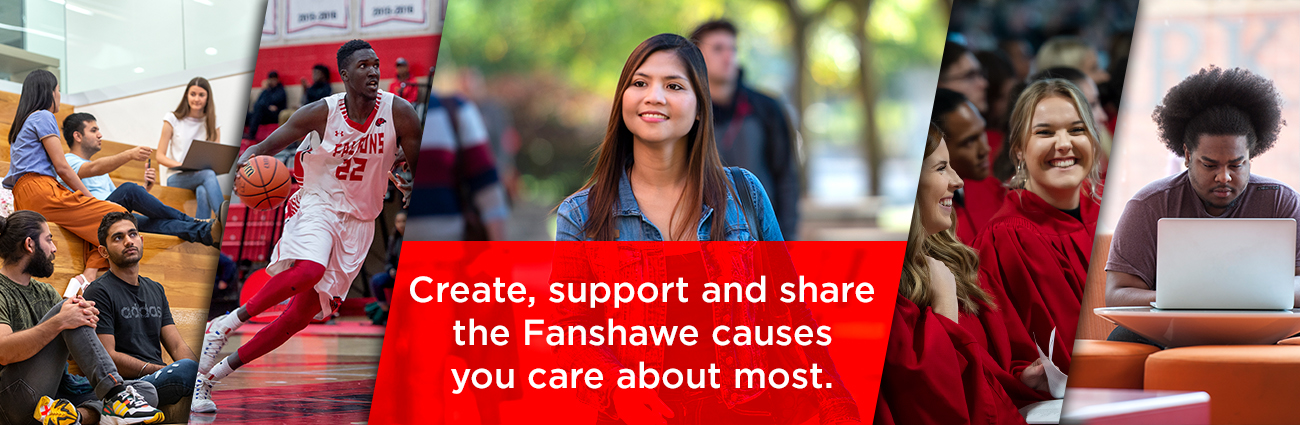 Create, support and share the Fanshawe causes you care about most.